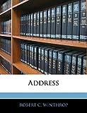 WINTHROP, ROBERT C.: Address