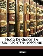 Hugo de Groot En Zijn Rechtsphilosophie by H…