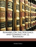 Fuseli, Henry: Remarks On the Writings and Conduct of J.J. Rousseau