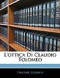 Ptolemy: L'ottica Di Claudio Tolomeo (Latin Edition)