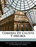Foulché-Delbosc, Raymond: Comedia De Calisto Y Melibea (Spanish Edition)