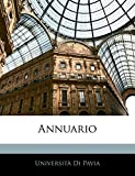 Pavia, Università Di: Annuario (French Edition)