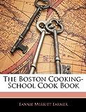 Farmer, Fannie Merritt: The Boston Cooking-School Cook Book