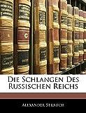 Strauch, Alexander: Die Schlangen Des Russischen Reichs (German Edition)