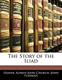 Homer: The Story of the Iliad