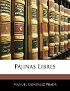 Pájinas Libres by Manuel Gonzáles Prada