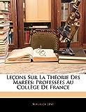 Lévy, Maurice: Leçons Sur La Théorie Des Marées: Professées Au Collège De France (French Edition)