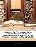 Lévy, Maurice: Éléments De Cinématique Et De Mécanique: Conformes Au Programme D'admission À L'école Centrale Des Arts Et Manufactures (French Edition)