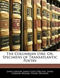 Lawson, James: The Columbian Lyre: Or, Specimens of Transatlantic Poetry