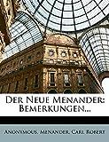 Anonymous: Der neue Menander: Bemerkungen (German Edition)