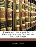 Campion, Thomas: Songs and Masques: With Observations in the Art of English Poesy