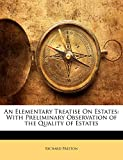 Preston, Richard: An Elementary Treatise On Estates: With Preliminary Observation of the Quality of Estates