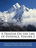 Greenleaf, Simon: A Treatise On the Law of Evidence, Volume 2