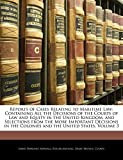 Aspinall, James Perronet: Reports of Cases Relating to Maritime Law: Containing All the Decisions of the Courts of Law and Equity in the United Kingdom, and Selections from the ... the Colonies and the United States, Volume 3