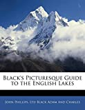 Phillips, John: Black's Picturesque Guide to the English Lakes