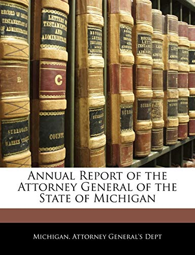 annual-report-of-the-attorney-general-of-the-state-of-michigan