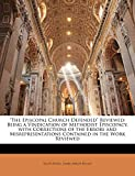 Steele, Allen: The Episcopal Church Defended Reviewed: Being a Vindication of Methodist Episcopacy, with Corrections of the Errors and Misrepresentations Contained in the Work Reviewed