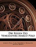 Polo Marco: Die Reisen Des Venezianers Marco Polo (German Edition)