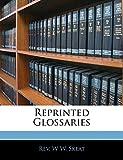 Skeat, W W.: Reprinted Glossaries