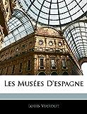 Viardot, Louis: Les Musées D'espagne (French Edition)