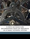 Cameron, Norman: A new method for determining rate of progress in a small school system