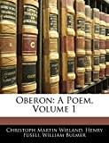 Wieland, Christoph Martin: Oberon: A Poem, Volume 1