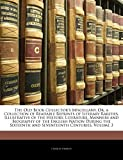 Hindley, Charles: The Old Book Collector's Miscellany, Or, a Collection of Readable Reprints of Literary Rarities, Illustrative of the History, Literature, Manners and ... Sixteenth and Seventeenth Centuries, Volume 3