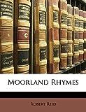 Reid, Robert: Moorland Rhymes