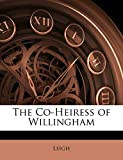 Leigh: The Co-Heiress of Willingham