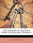 The History of the Wine Trade in England,…