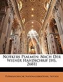 Nationalbibliothek, Sterreichische: Notkers Psalmen: Nach Der Wiener Handschrif [Hs. 2681] (German Edition)