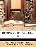 Lincei, Reale Accademia Dei: Rendiconti, Volume 6 (Italian Edition)