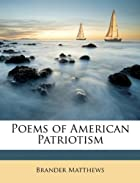 Poems of American Patriotism by Brander…