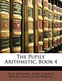 Richman, Julia: The Pupils' Arithmetic, Book 4