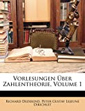 Dedekind, Richard: Vorlesungen Uber Zahlentheorie, Volume 1 (German Edition)