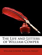 The Life and Letters of William Cowper by…