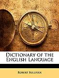 Sullivan, Robert: Dictionary of the English Language