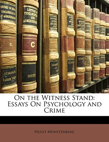 on-the-witness-stand-essays-on-psychology-and-crime