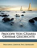 Procopius: Procopii Von Cäsarea Geheime Geschichte (German Edition)