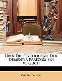 Jung, Carl Gustav: Über die Psychologie der Dementia praecox. (German Edition)