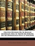 Despréaux, Nicolas Boileau: Oeuvres Diverses Du Sr Boileau Despreaux: Avec Le Traité Du Sublime, Ou Du Merveilleux Dans Le Discours (French Edition)