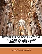 Institutes of Ecclesiastical History,…