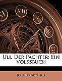 Gotthelf, Jeremias: Uli, Der Pächter: Ein Volksbuch (German Edition)