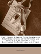 Lyric Studies: A Hymnal Guide, Containing…