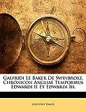 Baker, Geoffrey: Galfridi Le Baker De Swinbroke, Chronicon Angliae Temporibus Edwardi II Et Edwardi Iii. (Latin Edition)
