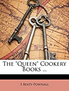 The Queen Cookery Books ... by S…