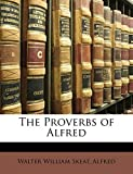 Skeat, Walter William: The Proverbs of Alfred