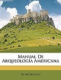 Beuchat, Henri: Manual De Arqueología Americana (Spanish Edition)