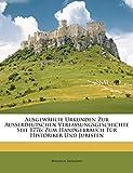 Altmann, Wilhelm: Ausgewahlte Urkunden Zur Ausserdeutschen Verfassungsgeschichte Seit 1776: Zum Handgebrauch Fur Historiker Und Juristen (German Edition)
