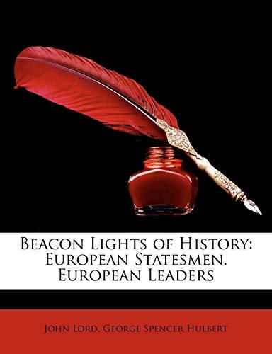 beacon-lights-of-history-european-statesmen-european-leaders